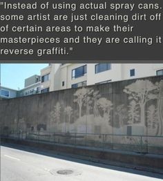 Funny pictures about Clever Reverse Graffiti. Oh, and cool pics about Clever Reverse Graffiti. Also, Clever Reverse Graffiti photos. Reverse Graffiti, Mr Brainwash, Kahlil Gibran, Banksy, Sculpture Textile, Graffiti Artwork, Graffiti Artists, Moss Graffiti, Graffiti Wall