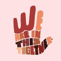 we are in this together/ quotes/ sayings/ inspirational/ art print
