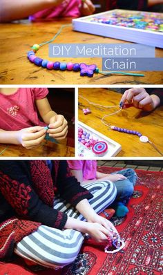 DIY Meditation Chain: Meditation has shown benefits for children. Focus can be the hardest part of meditation for kids, so having something to focus on can help them from becoming distracted.