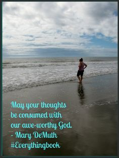 Why I love the ocean: God seems bigger there. (Alycia Morales pin)