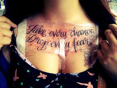 I love this quote so much: Take every chance, drop every fear