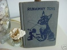 Sweet Vintage Childs Book Runaway Toys adorned with a sweet scottie dog holding toys. They overall color is a blue gray tone with the scottie dog in a dark navy, almost black color. Old Children's Books, Dog Books, Vintage Book Covers, Vintage Children's Books, Book And Magazine, Magazine Covers, Overalls Vintage, Scottie Dogs, Dog Signs