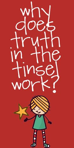 Why does Truth in the Tinsel work? // truthinthetinsel.com