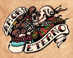 Day Of The Dead | Dia de los Muertos AMOR ETERNO Day of the Dead by illustratedink