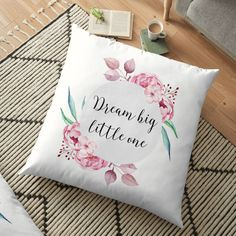 Dream Big Little One Girl Nursery Decor in Floral Pink Floor Pillow #baby #nursery #nurserydecor #dreambiglittleone #babygirl #newborn #kidsroom #pillow