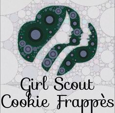 The ladies are back! Girl Scout Cookie Frappes are available now! Samoa, Tagalong, Thin Mint & we're releasing a new one tonight! Enjoy! You've waited long enough.