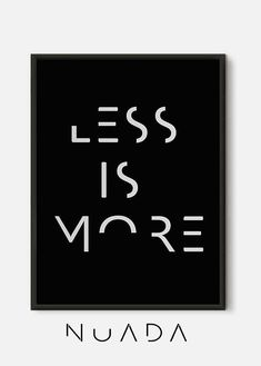 Less Is More Quote print inspirational print wall decor Art Quotes, Inspirational Quotes, Motivational Quotes, Quote Art, Quotes Positive, Quote Prints, Wall Prints, Less Is More, Grafik Design