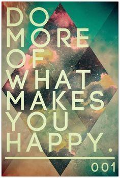 Hacer mas de lo que me hace feliz