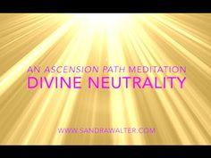 Ascension Path Meditation: Divine Neutrality