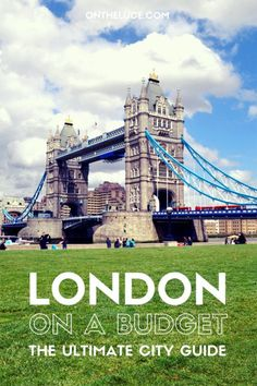 London on a budget – The ultimate city guide. #BudgetTravel #London