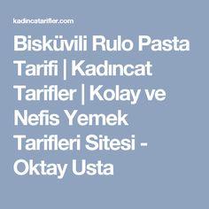 Bisküvili Rulo Pasta Tarifi | Kadıncat Tarifler | Kolay ve Nefis Yemek Tarifleri Sitesi - Oktay Usta