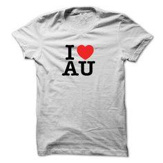 I Love AU T Shirts, Hoodies, Sweatshirts. GET ONE ==> https://www.sunfrog.com/LifeStyle/I-Love-AU.html?41382