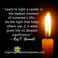 Candle In The Dark, What Gives, Helping Others, Christianity, Motivational Quotes, In This Moment, Learning, Life, Motivating Quotes
