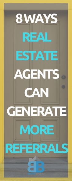 8 Ways Real Estate Agents Can Generate More Referrals - learn 8 awesome ways to get more referrals. #realestate #realestatetips #realestatemarketing #realestatelife
