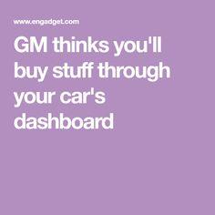 GM thinks you'll buy stuff through your car's dashboard