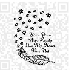 Your paws were ready but my heart was not PNG Your wings were Dog Memorial Tattoos, Fathers Day Cake, Dog Quotes, Dog Sayings, Dog Tattoos, Dog Pawprint Tattoo, My Side, Rainbow Bridge, Pet Memorials