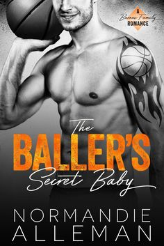 Title: The Baller's Secret Baby Series: Barnes Family #1 Author: Normandie Alleman Genre: Sports/Contemporary Romance Cover Design: Mayhem Cover Creations Images: LoveNBo…