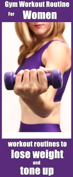 Gym Workouts For Women: Gym Workout Routine For Women - workout routines to lose weight and tone up