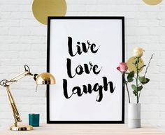 Live Love Laugh - Typography Quote Portrait Art Print Poster, Black and White - Digital PDF Download - Printable up to A3