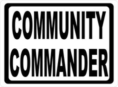 Great deals Community Command...  http://salagraphics.com/products/community-commander-sign?utm_campaign=social_autopilot&utm_source=pin&utm_medium=pin Signs Decal and More at Sala Graphics, Inc.