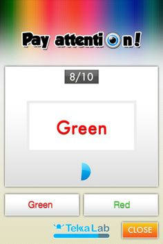 Pay Attention! - Color Test ($0.00) Attention… concentration… a few seconds and go: answer the questions without making mistakes.   PAY ATTENTION – Colors Test is a nice app that will test your concentration span.  How?  Answer the +500 questions about colors and do it quickly: the quicker you'll answer, the higher your score will be. The 6 proposed levels make the challenge even more hard.