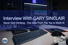 """My Future Business Interview with GARY SINCLAIR  #author #neverquitclimbing #garysinclair  Hi, and welcome to the show!  On today's My Future Business Show I have the pleasure of spending time with author and coach GARY SINCLAIR.  During the call, Gary shares insights into his work as an author, and in particular, his most popular book called """"Never Quit Climbing: Overcoming Life's Seemingly Insurmountable Mountains"""".  This book takes a deep dive into the practical lessons learned by Gary… On Today, Public Relations, Insight, How To Become, Interview, This Book, Book 1, Future, State University"""