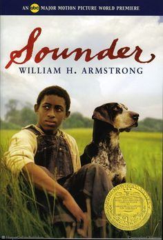 SOUNDER by Wiliam Armstrong earned a NEWBERY award in It and Armstrong's subsequent books are at the Grade reading level. (see list for exact numbers) Newbery Award, Newbery Medal, American Literature, Children's Literature, American History, Date, 5th Grade Reading, By Any Means Necessary, Thing 1