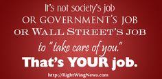 It's not society's job...