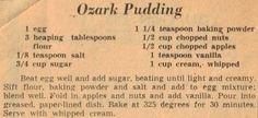 Ozark Pudding Recipe-add corn and cornbread to make crumble and make a bourbon sauce . Use pecans for nuts