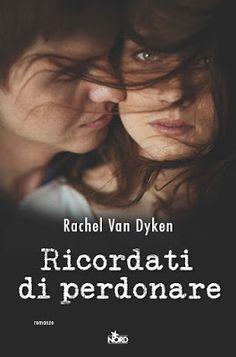 """Leggere Romanticamente e Fantasy: Anteprima """"Ricordati di perdonare"""" di Rachel Van D..."""