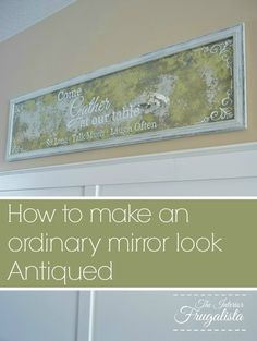 DIY An Ordinary Mirror To Look Antiqued