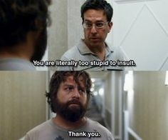 One of my favorite quotes from one of my favorite movies! Hilarious!!