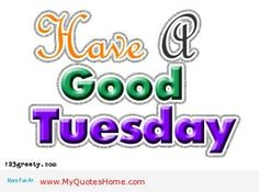 have a good tuesday quotes