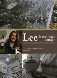 Lee återvinner och inreder : inspiration, tips och beskrivningar