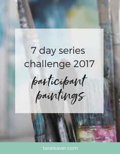 Some of the fabulous participant art that came out of the 7 day series challenge 2017.