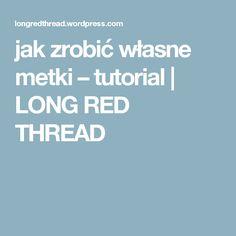 jak zrobić własne metki – tutorial | LONG RED THREAD