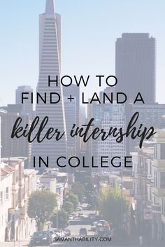 Tips and resources for how to find and land a killer internship in college! Finding an internship in college can be challenging, here are some tips to get you started!