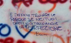 'È difficile trovare le parole se nei tuoi difetti io ci trovo anche la perfezione'