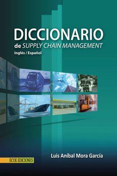 Mora García, Luis.Aníbal. Diccionario de Supply Chain Management: terminología de la cadena de abastecimientos. Editorial: Ecoe Ediciones .  Disponible en: Libros electrónicos EBRARY.