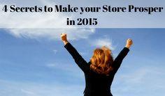 4 Secrets to Make your Store Prosper in 2015. #four secrets #2015 #sales #discount period #cart2cart