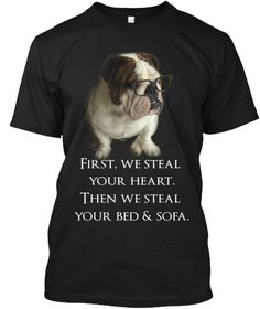 First, We Steal   Your Heart.  Then We Steal   Your Bed & Sofa. Black T-Shirt Front