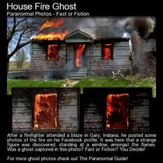 House Fire Ghost.  A photo is snapped of this burning house and people have picked up on a strange figure in one of the windows. What do you think? Read more here: http://www.theparanormalguide.com/blog/house-fire-ghost
