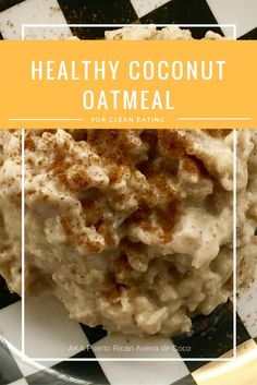 The healthy version of the amazing Puerto Rican avena de coco. This healthy coconut oatmeal recipe will make you want it every morning.  via @easylivingtoday