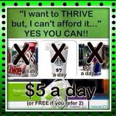 Its only $5 a day or FREE if you refer two people on autoship!