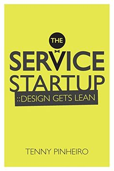 The Service Startup: Design gets lean by Tenny Pinheiro http://www.amazon.co.uk/dp/0615929788/ref=cm_sw_r_pi_dp_6Irhvb1A9S6JP