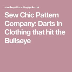 Sew Chic Pattern Company: Darts in Clothing that hit the Bullseye