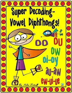 Super Decoding-- Vowel Diphthongs is a practical workbook for introducing students to vowel diphthongs for practice and/or reinforcement of vowel diphthongs.  Each diphthong has an introductory page with useful key words and pictures to remember the vowel sound.