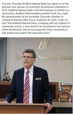 This past Thursday Bradford National Bank has signed on as the platinum level sponsor of Greenville's Bicentennial celebration in 2015. Bradford National Bank is the first business to commit to a sponsorship. Bradford National Bank president Frank Joy, made the announcement at the December Greenville Chamber of Commerce Business After Hours, hosted by the bank.