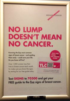 Here's one spotted in a ladies washroom at a train station in London. Quite an interesting option/location for very targeted advert placement where the charity know they are going to reach pretty much the majority of their target audience. Food for thought here for other charities. Prostate cancer charities doing similar in male washrooms. Perhaps they do already, I'm not allowed in them :)