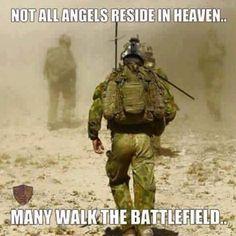 """""""Not All Angels Reside in Heaven Many Walk the Battlefield"""""""